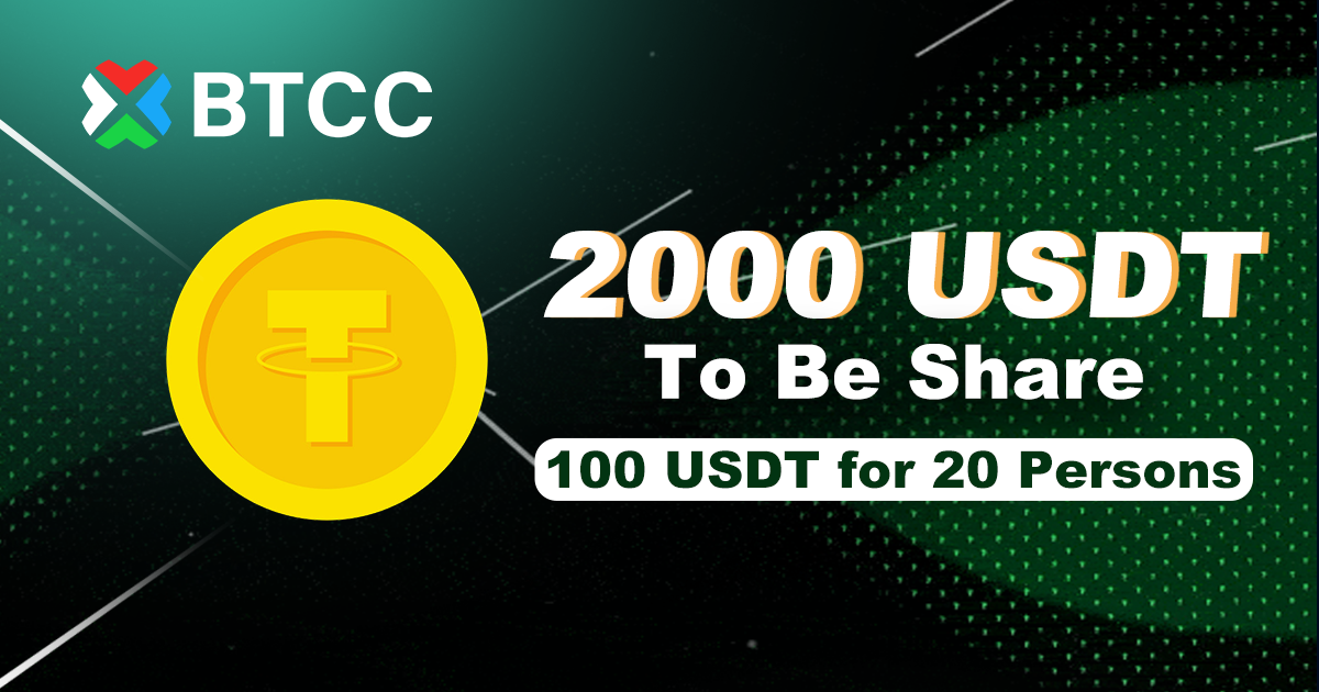 2000 USDT Giveaways — 100 USDT for 20 Persons