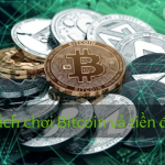 Cách chơi Bitcoin và tiền điện tử