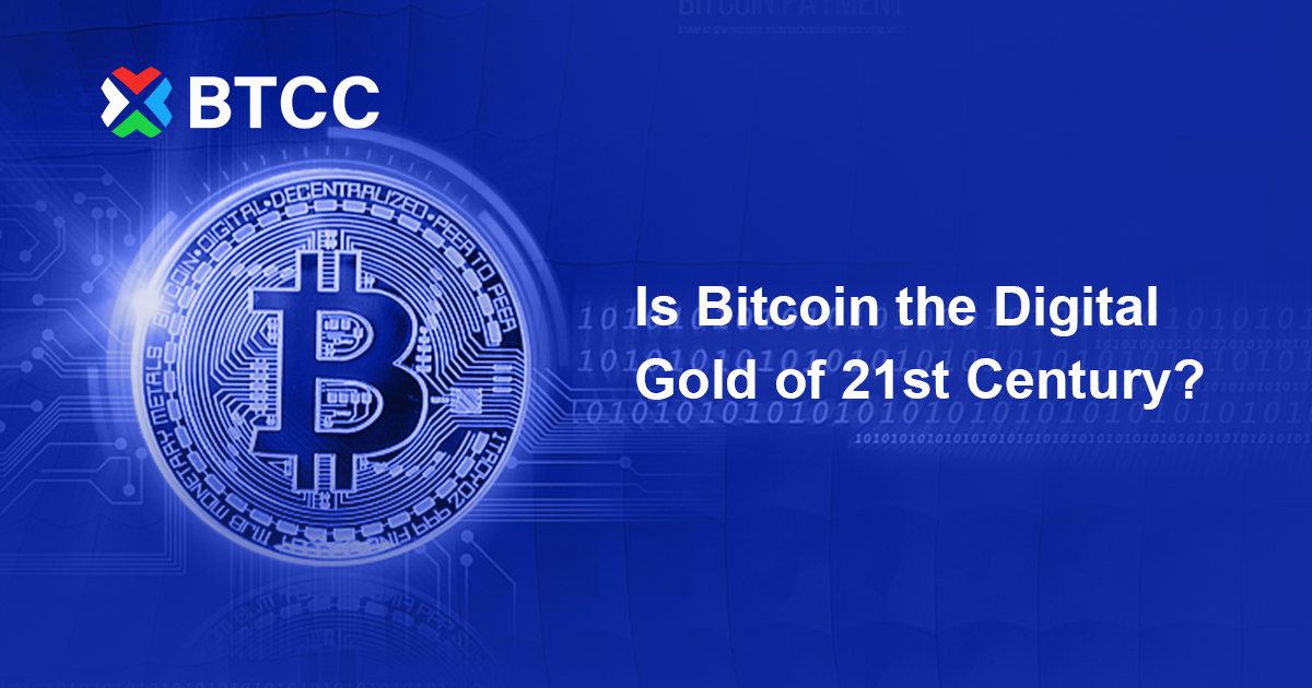 Is Bitcoin the Digital Gold of 21st Century?