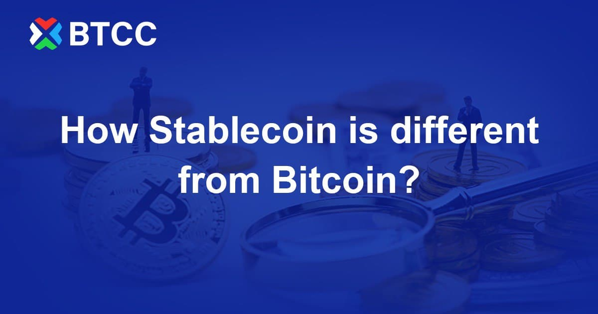 How Stablecoin is different from Bitcoin?