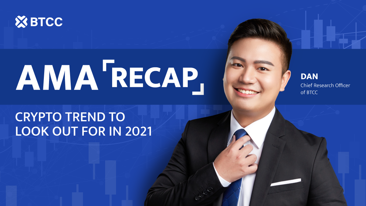 AMA Recap: Crypto Trend to Look Out For In 2021
