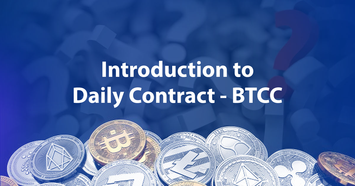 Introduction to Daily Contract – BTCC