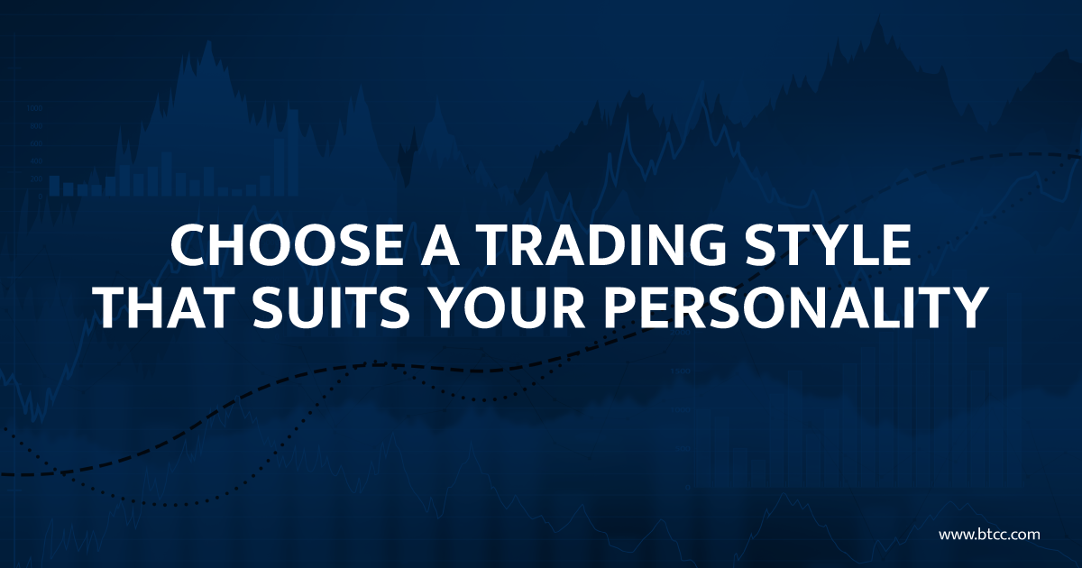 Choose a Trading Style That Suits Your Personality