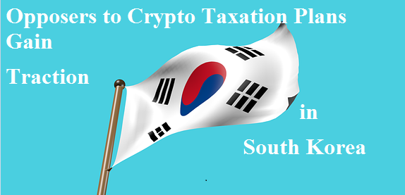 Opposers to Crypto Taxation Plans Gain Traction in South Korea