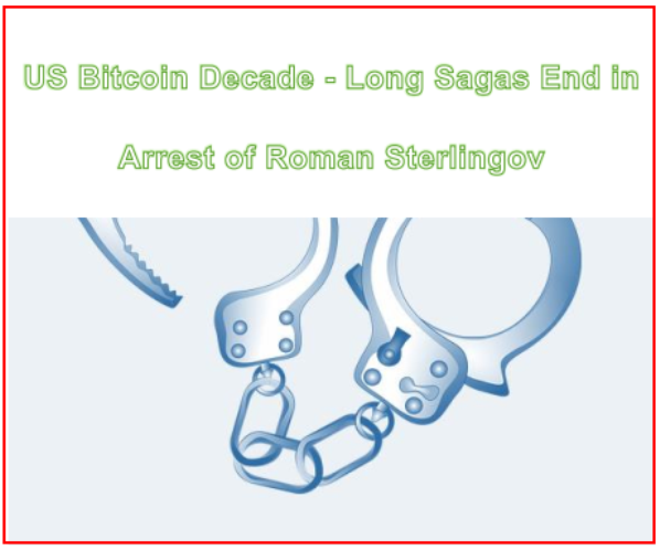 US Bitcoin Decade – Long Sagas End in Arrest of Roman Sterlingov