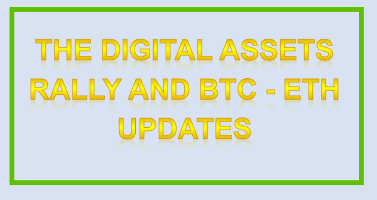 The Digital Assets Rally and BTC – ETH Updates